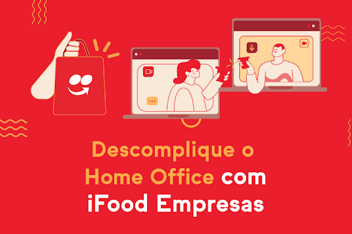 Descomplique o Home Office com iFood empresas mobile